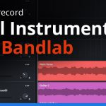 How to Record Real Instruments with Bandlab